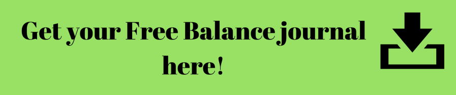 Click here to receive my free Living healthy (Balance) Journal